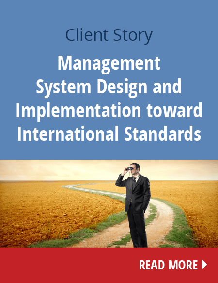 Management System Design and Implementation toward International Standards, client as well as company requirements