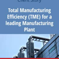 Total Manufacturing Efficiency (TME) for a leading Manufacturing Plant