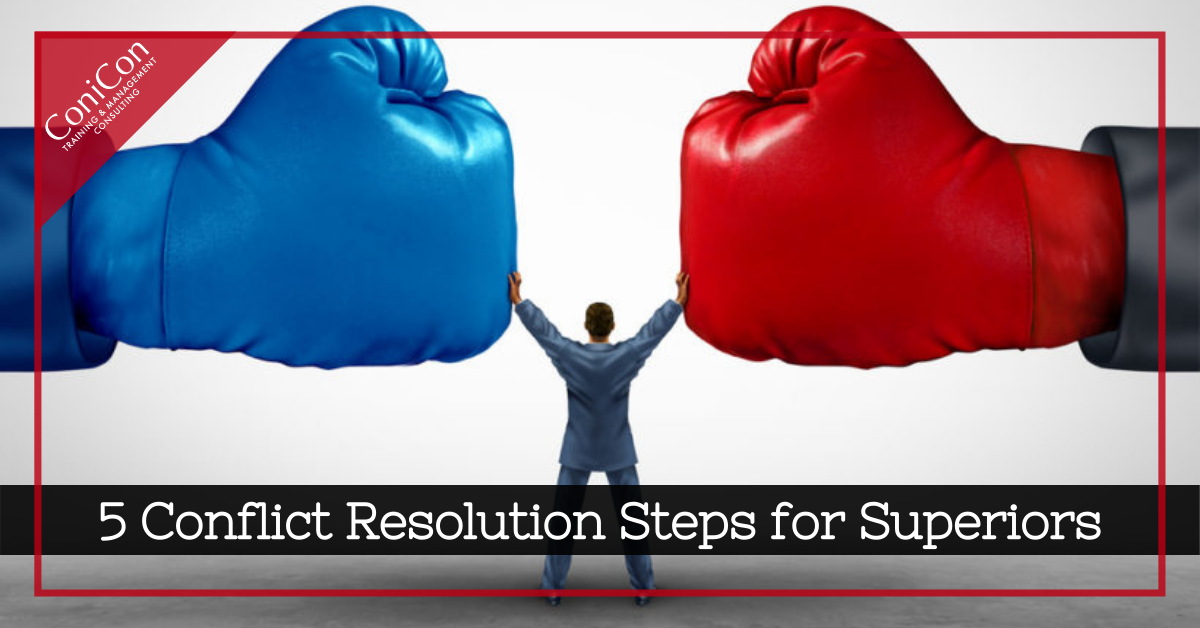 5 Conflict Resolution Steps for Superiors